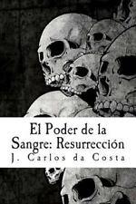 El Poder de la Sangre: El Poder de la Sangre : Resurrección by Jose Carlos da...