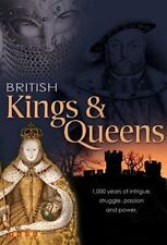 British Kings & Queens: 1,000 Years of Intrigue, Struggle, Passion and Power NEW