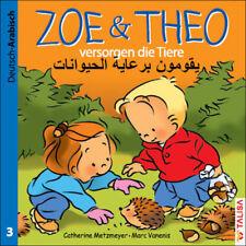 ZOE & THEO versorgen die Tiere. Arabisch lernen für Kinder. Zweisprachig lesen