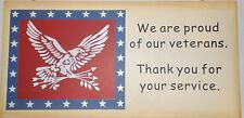 Patriotic Americana wood sign~WE ARE PROUD OF OUR VETERANS. THANK YOU FOR YOUR..