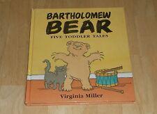 Bartholomew Bear Five Toddler Tales by Virginia Miller
