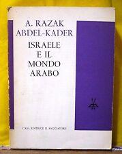 Abdel Kader ISRAELE E IL MONDO ARABO trad. di Tarizzo - Il Saggiatore 1964 I° ed