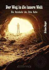 DER WEG IN DIE INNERE WELT - Die Heimkehr des Otto Rahn - Ariane Beyer BUCH