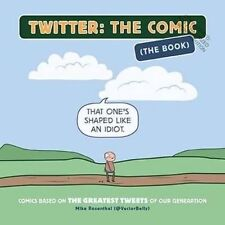 Twitter: the Comic: Comics Based on the Greatest Tweets of Our Generation, New,