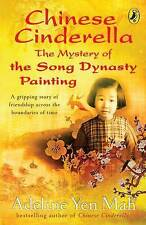 Chinese Cinderella: The Mystery of the Song Dynasty Painting by Adeline Yen Mah (Paperback, 2009)