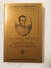 The Spiritual Direction of Saint Claude de la Colombière Used
