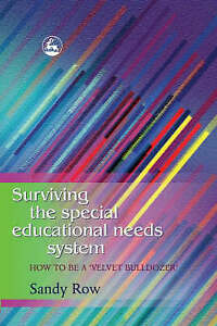 Surviving the Special Educational Needs System: How to be a Velvet Bulldozer by…