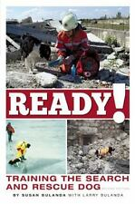 Ready! Training the Search and Rescue Dog by Susan Bulanda (2014, Paperback)