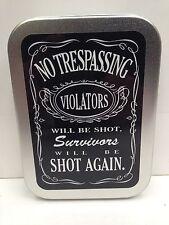 No Trespassing Funny Warning Cigarette Tobacco Storage 2oz Hinged Tin
