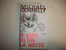 MICHAEL CONNELLY-IL BUIO OLTRE LA NOTTE-MAESTRI DEL THRILLER PIEMME N.39-NUOVO!