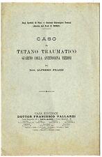 Libro Medicina Caso di Tetano Traumatico Guarito con Antitossina Tizzoni Frassi
