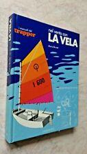 Mario Brunet - nel vento con LA VELA - I MANUALI DEL TRAPPER - Longanesi 1977