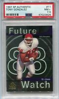 1997 SP Authentic 11 Tony Gonzalez Rookie PSA 7.5 NM+