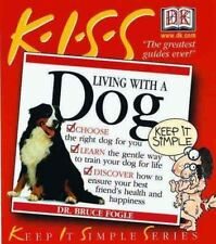 Keep It Simple K-I-S-S Guide to Living with a Dog Bruce Fogle 2000 Paperback