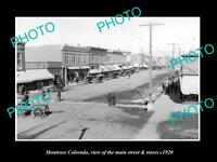 OLD LARGE HISTORIC PHOTO OF MONTROSE COLORADO, THE MAIN STREET & STORES c1920