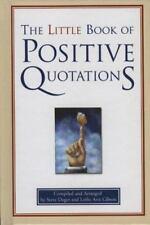 The Little Book of Positive Quotations, Leslie Ann Gibson, Steve  Deger, 1577491