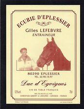 ETIQUETTE BORDEAUX SPECIALE ECURIE D' EPLESSIER (80) GILLES LEFEBVRE  §01/02/17§