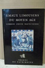 ÉMAUX LIMOUSINS DU MOYEN-ÂGE. CORRÈZE. CREUSE. HAUTE-VIENNE. ( Histoire. Art )