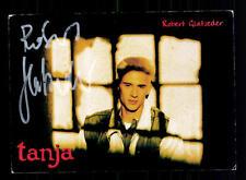 Robert Glatzeder TANJA Autogrammkarte Original Signiert # BC 73759