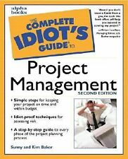 The Complete Idiot's Guide Ser.: Project Management by Sunny Baker and Kim...
