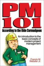 PM 101 According to the Olde Curmudgeon: An Introduction to the Basic Concepts