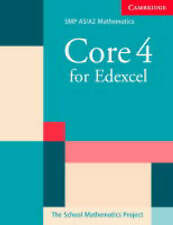 Core 4 for Edexcel (SMP AS/A2 Mathematics for Edexcel), School Mathematics Proje
