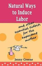 Natural Ways to Induce Labor and Other Essential Tidbits for the Expectant...