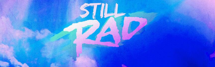 STILL RAD