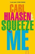 Squeeze Me: The ultimate satire for 2020- Kindle Edition