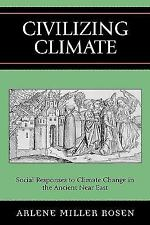 Civilizing Climate : Social Responses to Climate Change in the Ancient near...
