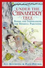 Under the Chinaberry Tree: Books and Inspirations for Mindful Parenting, Pitcher