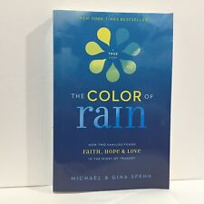 The Color of Rain : How Two Families Found Faith, Hope, and Love Spehn Free Ship