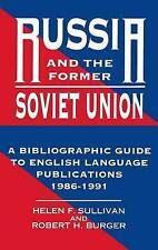Russia and the Former Soviet Union: A Bibliographic Guide to English Language...