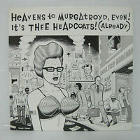THEE HEADCOATS - HEAVENS TO MURGATROYD LP 1990 GERMANY ORIG PUNK BILLY CHILDISH