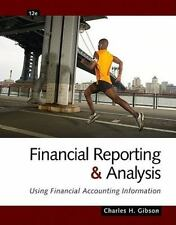 Financial Reporting and Analysis Using Financial Accounting Information C.Gibson