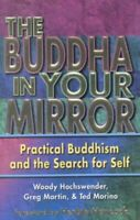 Buddha in Your Mirror : Practical Buddhism and the Search for Self, Paperback...