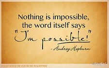 NOTHING IS IMPOSSIBLE AUDREY HEPBURN QUOTE  VINYL WALL DECAL STICKER ART MURAL