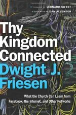 Thy Kingdom Connected: What the Church Can Learn from Facebook, the Internet, an