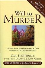 Will to Murder: The True Story Behind the Crimes & Trials Surrounding the Glensh