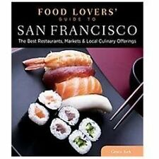 Food Lovers' Guide To San Francisco - Best Restaurants, Markets & Local Culinary