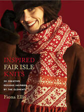 KNITTING: INSPIRED FAIR ISLE KNITS BY FIONA ELLIS 20 NATURAL DESIGNS HB BOOK