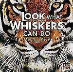 Look What Whiskers Can Do (Look What Animals Can Do) by Souza, Dorothy M.