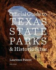 Official Guide to Texas State Parks and Historic Sites : New Edition by...