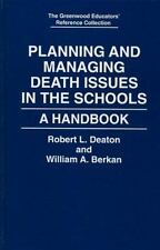 Planning and Managing Death Issues in the Schools: A Handbook (The Greenwood Edu