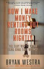 How I Make Money Renting Out Rooms Nightly : The Easy Way to Work from Home...