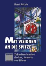 Mit Visionen an Die Spitze : Zukunftsorientiert Denken, Handeln Und Führen, P.