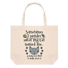 Sometimes I Wonder What My Cat Named Me Large Beach Tote Bag- Funny Shoulder