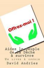 Aidez le Peuple de la dèche a Survivre : Un Livre a Offrir by David Andries...