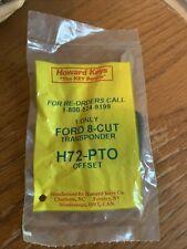 New listing Ford 8 Cut Transponder H72-Pto Offset