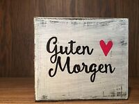 Good morning german Rustic Distressed Wood Sign, guten morgen distressed